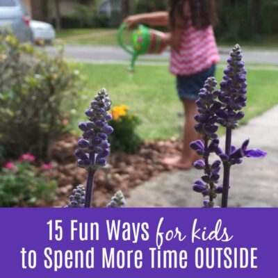 15 Fun Ways for Kids to Spend More Time Outside