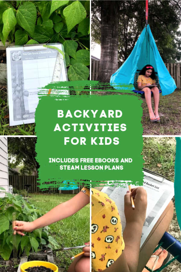 Backyard Activities for Kids including free ebooks and STEAM Lesson plans