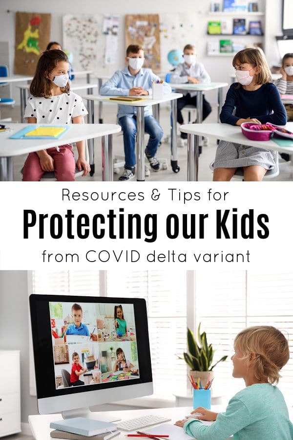 Resources and tips for protecting our kids from COVID delta Variant